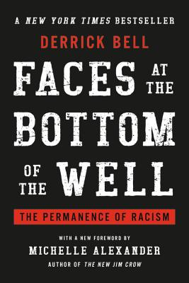 Faces at the Bottom of the Well: The Permanence of Racism Cover Image