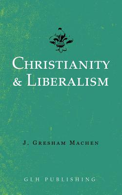 Christianity & Liberalism Cover Image