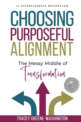 Choosing Purposeful Alignment: The Messy Middle of Transformation Cover Image