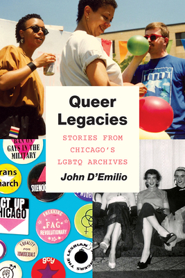 Queer Legacies: Stories from Chicago's LGBTQ Archives Cover Image
