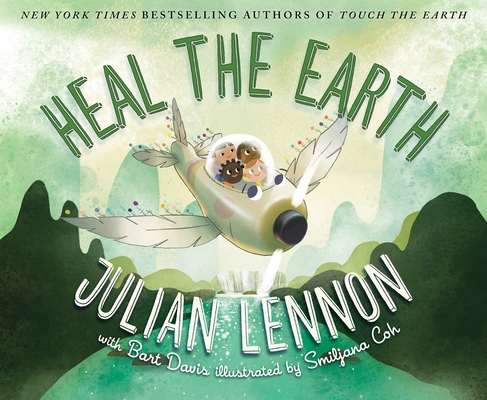 Heal the Earth (Julian Lennon White Feather Flier Advent) Cover Image