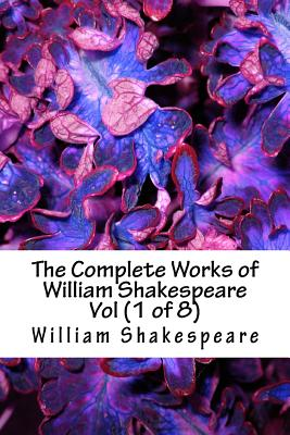 Cover for The Complete Works of William Shakespeare Vol (1 of 8)