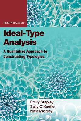 Essentials of Ideal-Type Analysis: A Qualitative Approach to Constructing Typologies Cover Image
