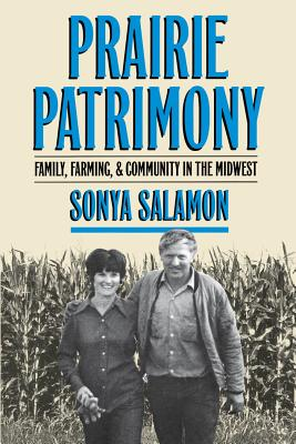 Prairie Patrimony: Family, Farming, and Community in the Midwest (Studies in Rural Culture) Cover Image