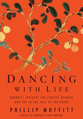 Dancing With Life: Buddhist Insights for Finding Meaning and Joy in the Face of Suffering Cover Image
