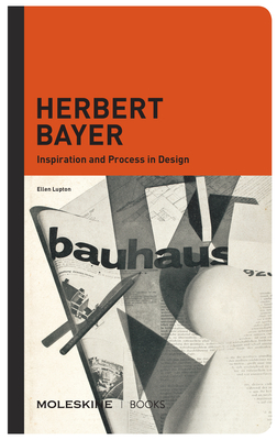 Herbert Bayer: Inspiration and Process in Design Cover Image