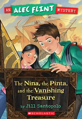 Cover for Nina, the Pinta, and the Vanishing Treasure (An Alec Flint Mystery #1)