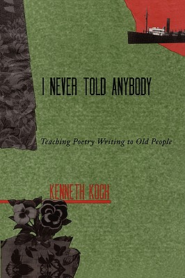 I Never Told Anybody: Teaching Poetry Writing to Old People Cover Image
