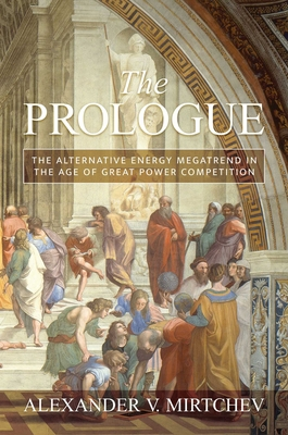 The Prologue:  The Alternative Energy Megatrend in the Age of Great Power Competition Cover Image