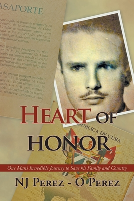 Heart of Honor: One Man's Incredible Journey to Save his Family and Country Cover Image