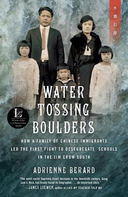 Water Tossing Boulders: How a Family of Chinese Immigrants Led the First Fight to Desegregate Schools in the Jim Crow South Cover Image