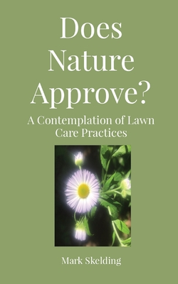 Does Nature Approve?: A Contemplation of Lawn Care Practices Cover Image