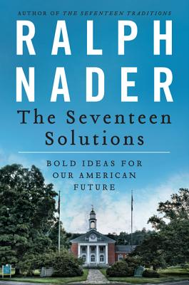 The Seventeen Solutions: Bold Ideas for Our American Future Cover Image
