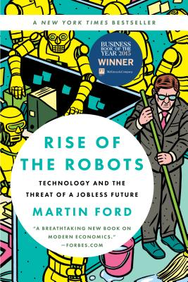 Rise of the Robots: Technology and the Threat of a Jobless Future Cover Image