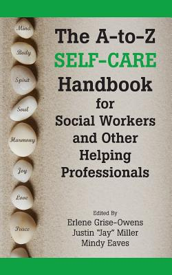The A-To-Z Self-Care Handbook for Social Workers and Other Helping Professionals Cover Image