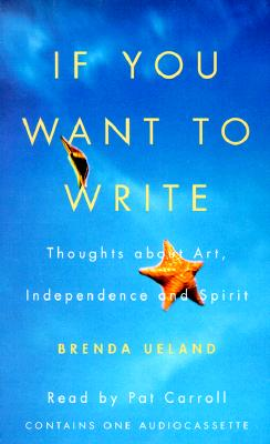 If You Want to Write: Thoughts About Art, Independence, and Spirit Cover Image