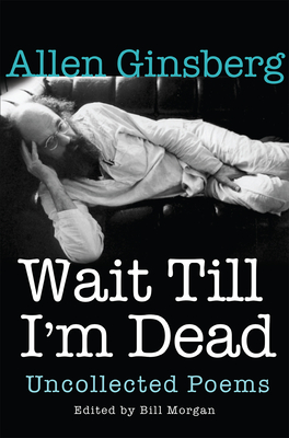 Wait Till I'm Dead: Uncollected Poems Cover Image