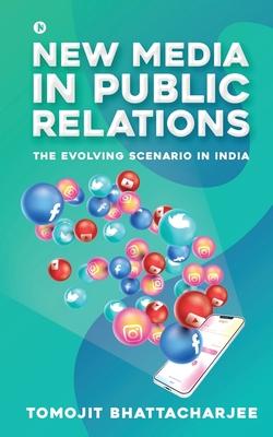 New Media in Public Relations: The Evolving Scenario in India Cover Image