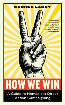 How We Win: A Guide to Nonviolent Direct Action Campaigning Cover Image