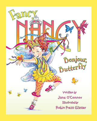 Fancy Nancy: Bonjour, Butterfly Cover Image