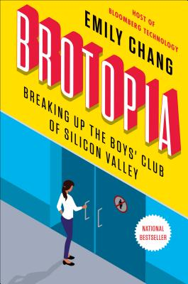 Brotopia: Breaking Up the Boys' Club of Silicon Valley Cover Image