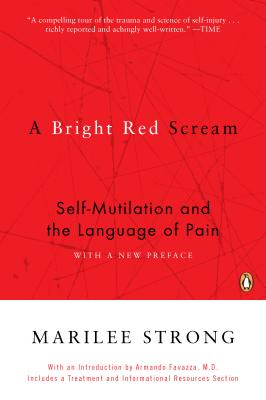 A Bright Red Scream: Self-Mutilation and the Language of Pain Cover Image