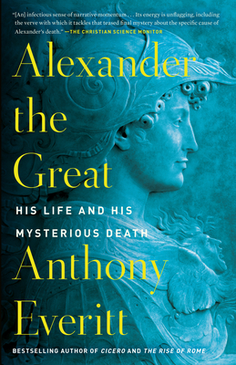 Alexander the Great: His Life and His Mysterious Death Cover Image