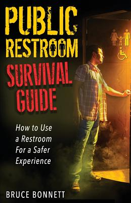 Public Restroom Survival Guide: How to Use a Restroom for a Safer Experience. Cover Image