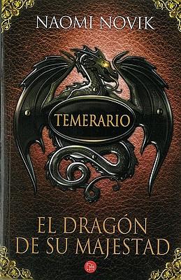 El dragón de su majestad / His Majesty's Dragon (Temerario / Temeraire Series) Cover Image