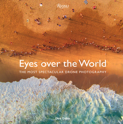 Eyes over the World: The Most Spectacular Drone Photography Cover Image