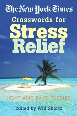 The New York Times Crosswords for Stress Relief: Light and Easy Puzzles Cover Image