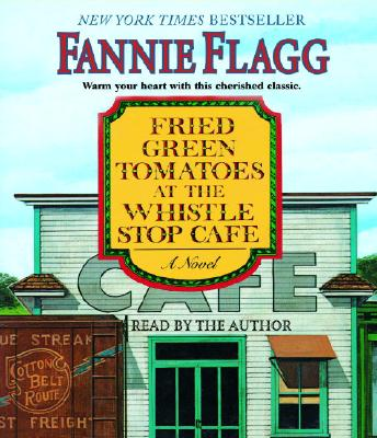 Fried Green Tomatoes at the Whistle Stop Cafe Cover Image