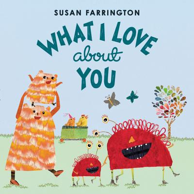 What I Love About You Susan Farrington