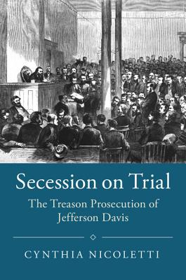 Secession on Trial (Studies in Legal History) Cover Image