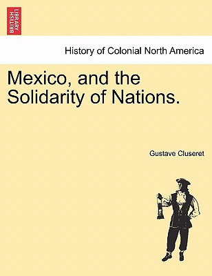 Mexico, and the Solidarity of Nations. Cover Image