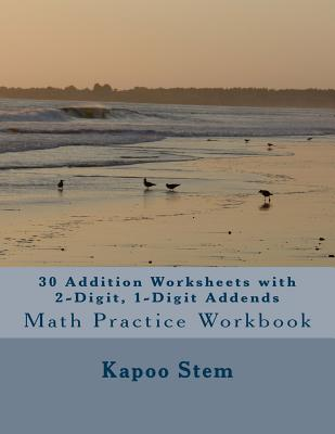 30 Addition Worksheets with 2-Digit, 1-Digit Addends: Math Practice Workbook Cover Image