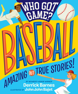 Who Got Game?: Baseball: Amazing but True Stories! Cover Image