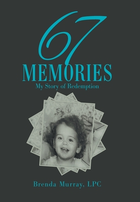 67 Memories: My Story of Redemption Cover Image