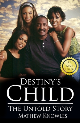 Destiny's Child: The Untold Story Cover Image