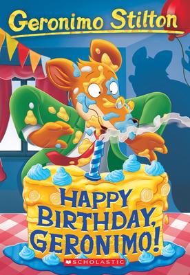 Happy Birthday, Geronimo! (Geronimo Stilton #74) Cover Image