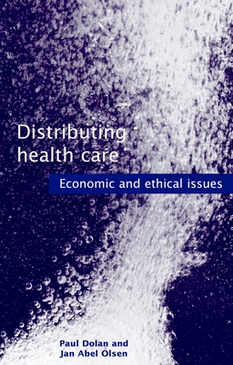 Distributing Health Care: Economic and Ethical Issues (Oxford Medical Publications) Cover Image