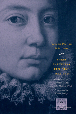 Cover for Three Cartesian Feminist Treatises (The Other Voice in Early Modern Europe)