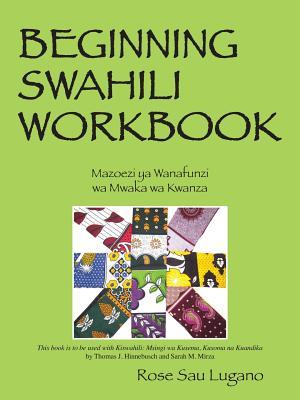 Beginning Swahili Workbook: Mazoezi YA Wanafunzi Wa Mwaka Wa Kwanza Cover Image