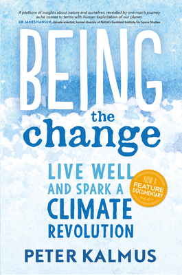 Being the Change: Live Well and Spark a Climate Revolution Cover Image