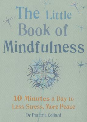 Little Book of Mindfulness: 10 minutes a day to less stress, more peace Cover Image