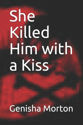 She Killed Him with a Kiss Cover Image