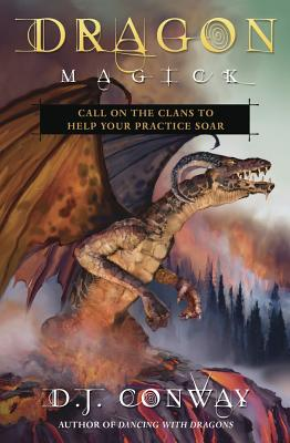 Dragon Magick: Call on the Clans to Help Your Practice Soar Cover Image
