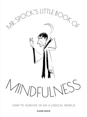 MR Spock's Little Book of Mindfulness: How to Survive in an Illogical World Cover Image