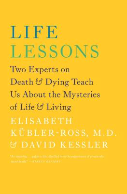 Life Lessons: Two Experts on Death and Dying Teach Us About the Mysteries of Life and Living Cover Image