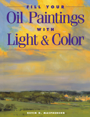 Fill Your Oil Paintings with Light & Color Cover Image